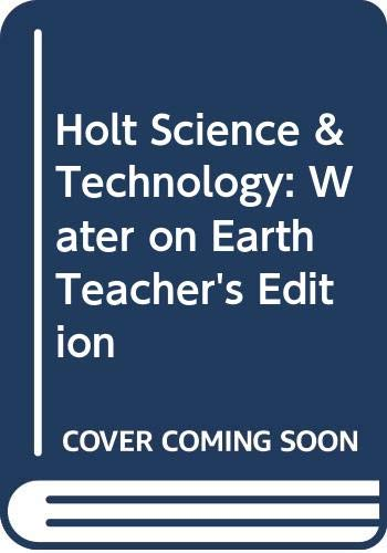 Holt Science & Technology: Water on Earth,: Kaska, Kathleen