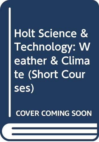 Holt Science & Technology: Weather & Climate,: RINEHART AND WINSTON