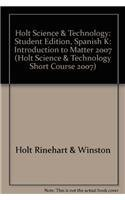 9780030360084: Holt Science & Technology: Student Edition, Spanish K: Introduction to Matter 2007 (Spanish Edition)