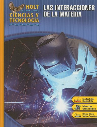 9780030360091: Holt Science & Technology: Student Edition, Spanish L: Interactions of Matter 2007 (Spanish Edition)