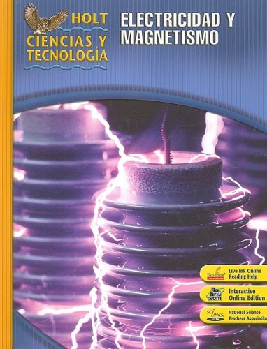 9780030360121: Holt Science & Technology: Student Edition, Spanish N: Electricity and Magnetism 2007 (Spanish Edition)