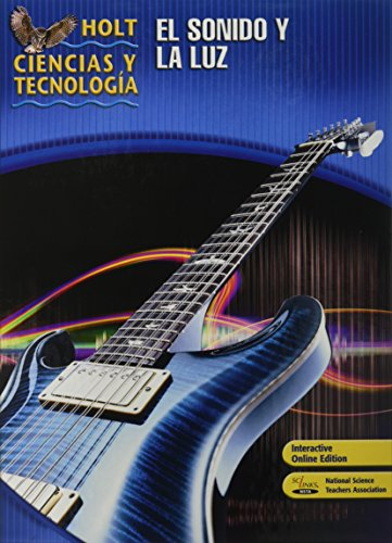 9780030360138: Holt Science & Technology: Student Edition, Spanish O: Sound and Light 2007 (Spanish Edition)
