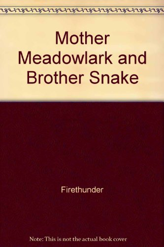 9780030360503: Mother Meadowlark and Brother Snake
