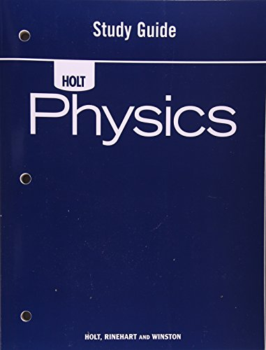 Holt Physics: Study Guide: Holt Rinehart and