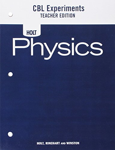 Holt Physics: Calculator Based Laboratory Experiments Teacher's: HOLT, RINEHART AND