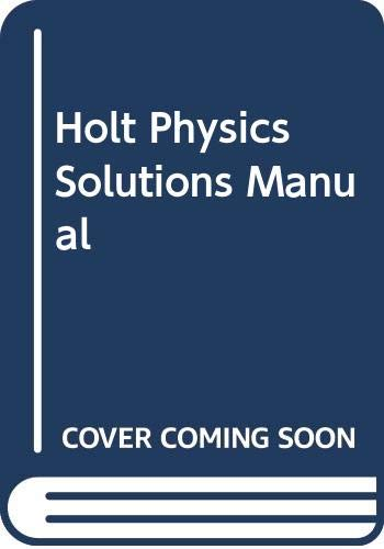 9780030368349: Holt Physics Solutions Manual: Solutions Manual