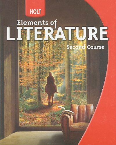 Holt Elements of Literature: Student Edition Grade: HOLT, RINEHART AND