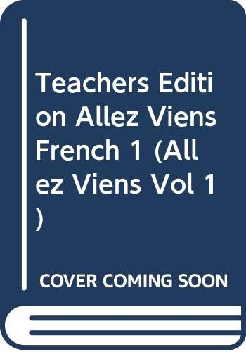 9780030369469: Teachers Edition, Allez Viens, French 1 (Allez Viens, Vol 1)