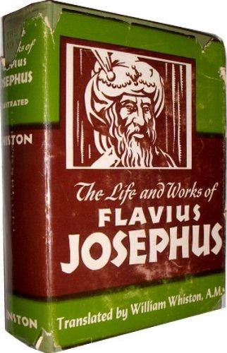 Life and Works of Flavius Josephus: Flavius Josephus; Translator-A.M.