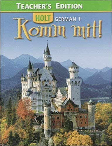 Holt German 1 Komm Mit Teacher's Edition: Holt