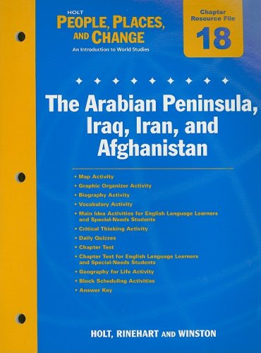 9780030375187: Holt People, Places, and Change Chapter 18 Resource File: The Arabian Peninsula, Iraq, Iran, and Afghanistan