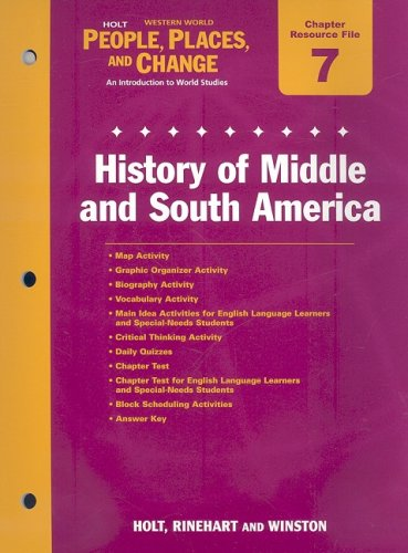 9780030376627: Holt Wester World People, Places, and Change Chapter 7 Resource File: History of Middle and South America