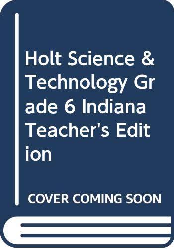 9780030381461: Holt Science & Technology Grade 6 Indiana Teacher's Edition