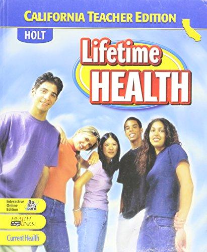 Lifetime Health, Holt California Teacher Edition: Friedman
