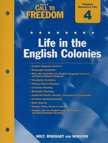 9780030383120: Holt Call to Freedom Chapter 4 Resource File: Life in the English Colonies