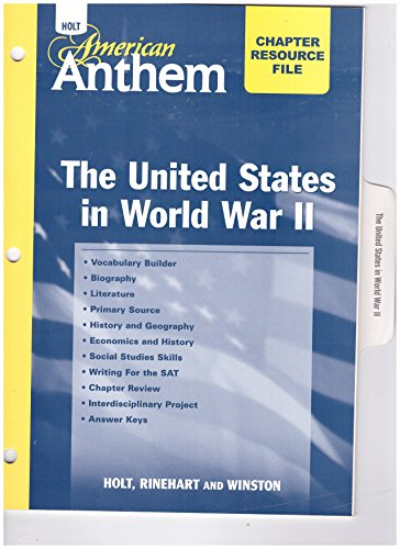 9780030383335: The United States in World War II Chapter Resource File (Holt American Anthem)