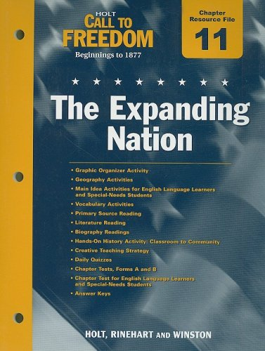 9780030383793: Holt Call to Freedom Chapter 11 Resource File: The Expanding Nation: Beginnings to 1877