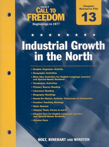 9780030383823: Holt Call to Freedom, Beginnings to 1877 Chapter 13 Resource File: Industrial Growth in the North