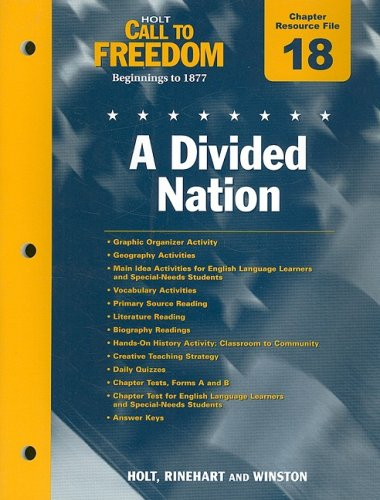 9780030383885: Holt Call to Freedom Chapter 18 Resource File: A Divided Nation: Beginnings to 1877; With Answer Key