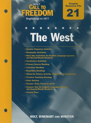 9780030383922: Holt Call to Freedom Chapter 21 Resource File: The West: Beginnings to 1877