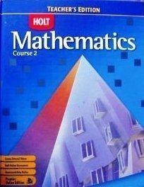 Holt Mathematics: Course 2, Teacher's Edition: HOLT, RINEHART AND WINSTON