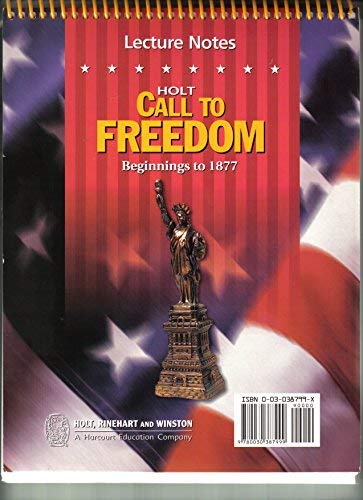 9780030387999: Holt Call to Freedom: LECTURE NOTES CTF 2005 BEG-1877 Grade 08 Beginnings to 1877