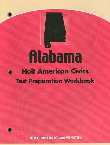 9780030388439: Holt American Civics Alabama: Test Prep Workbook Grades 9-12