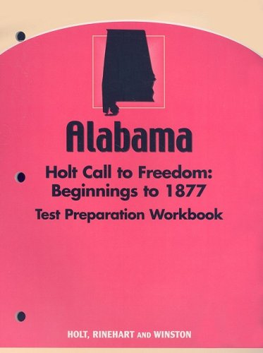 9780030388484: Holt Call to Freedom Alabama: AL TEST PREP WKBK CTF 2005 BEG-1877 Grade 08 Beginnings to 1877