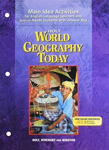 HOLT World Geography Today: Main Idea Activities: HOLT, RINEHART AND