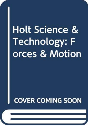 9780030390289: Holt Science & Technology: Forces & Motion