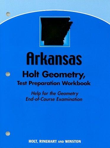 Holt Geometry Arkansas: Test Prep Workbook Geometry: HOLT, RINEHART AND WINSTON