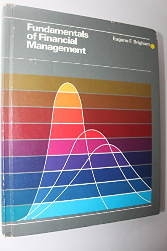 Fundamentals of Financial Management: Theory and Practice: Eugene F. Brigham