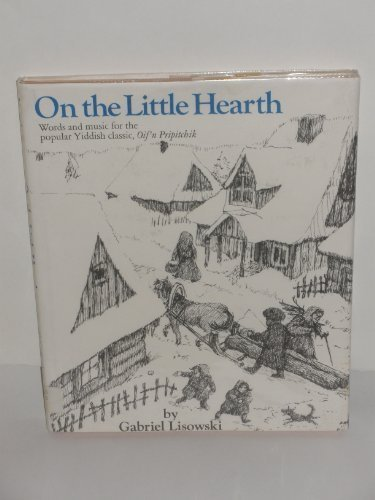 9780030399312: On the Little Hearth: Words and Music for the Popular Yiddish Classic, Oif'n Pripitchik