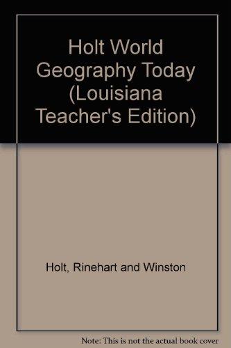9780030401374: Holt World Geography Today (Louisiana Teacher's Edition)