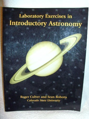Laboratory Exercises in Introductory Astronomy: Culver, Roger