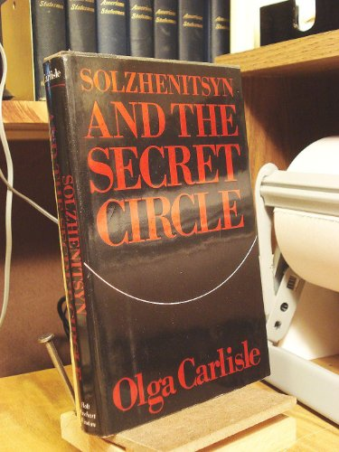 Solzhenitsyn and the Secret Circle: Carlisle, Olga