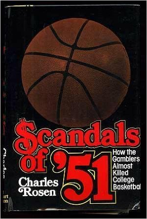 9780030407017: Scandals of '51: How the Gamblers Almost Killed College Basketball (First Edition)