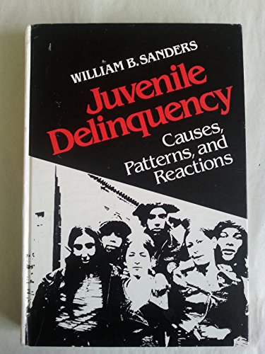9780030407765: Juvenile Delinquency: Causes, Patterns, and Reactions