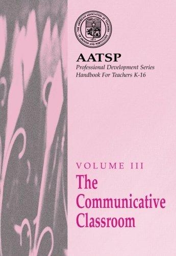 9780030407796: The Communicative Classroom: AATSP Professional Development Series Handbook Vol. III (World Languages) (Volume 3)