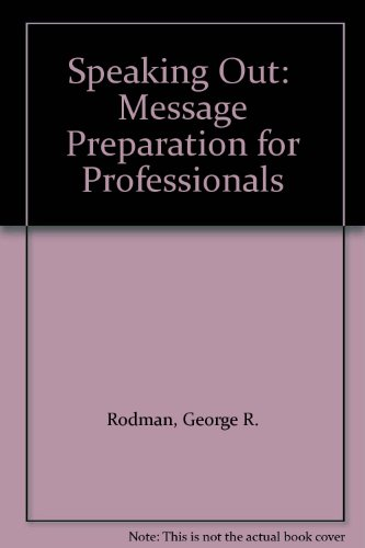 9780030408366: Speaking Out: Message Preparation for Professionals