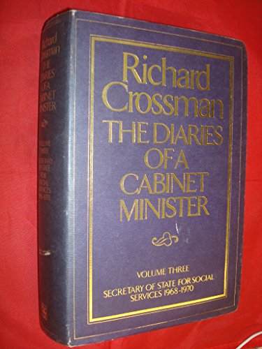 9780030408717: Diaries of a Cabinet Minister. Vol 3: Secretary of State for Social Services, 1968-1970