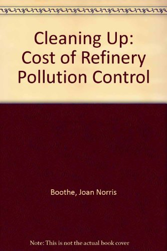 9780030409363: Cleaning Up: Cost of Refinery Pollution Control (Praeger special studies in U.S. economic, social, and political issues)