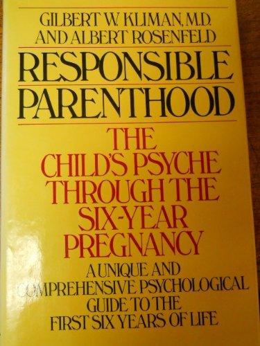 9780030409516: Responsible parenthood: The child's psyche through the six-year pregnancy