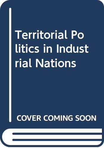 Territorial Politics in Industrial Nations: Praeger Publishers Inc