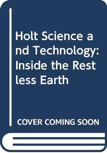 9780030411021: Holt Science and Technology: Inside the Restless Earth