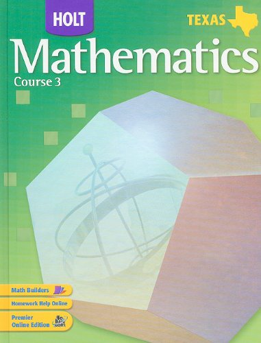 9780030411472: Holt Mathematics Texas: Student Edition Course 3 2007