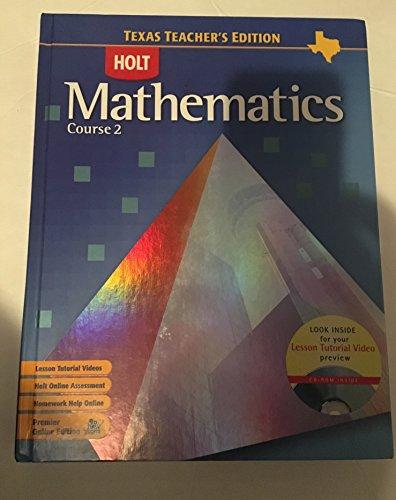 Holt Mathematics Course 2, Texas Teacher's Edition: BENNETT