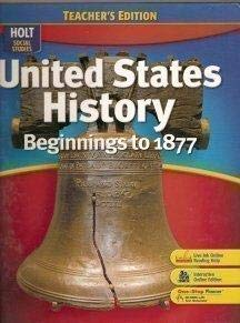 9780030412134: United States History: Beginnings to 1877, Teacher's Edition (Holt Social Studies)