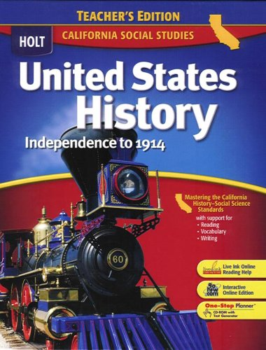 9780030412240: United States History Independence to 1914: California Teacher's Edition
