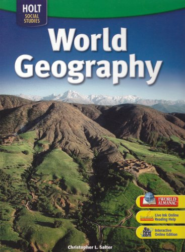 Holt World Geography: Student Edition Grades 6-8 2007: HOLT, RINEHART AND WINSTON